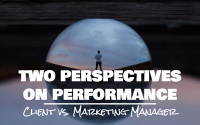 Two Perspectives on Performance: Client vs. Marketing Manager