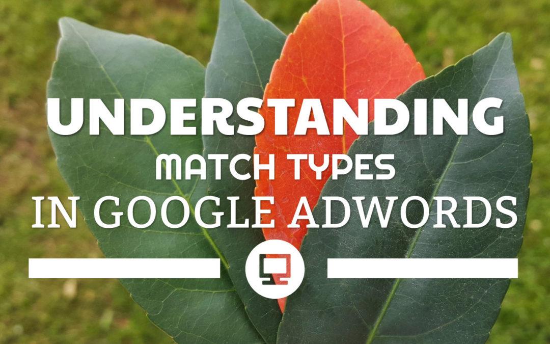 Understanding Match Types in Google AdWords